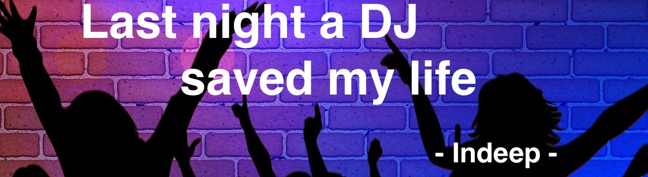 disco last night a DJ saved my life de indeep groove à la basse